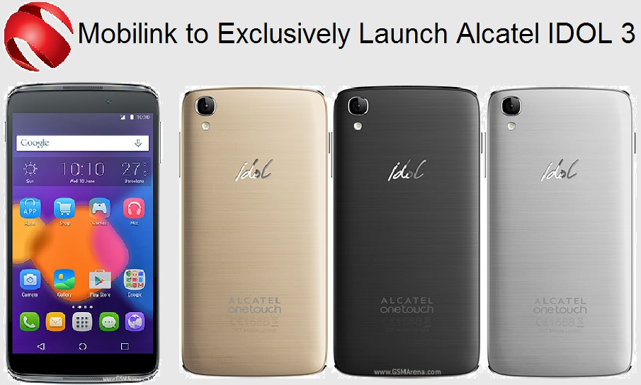 Mobilink launches Alcatel IDOL3, Mobilink, Alcatel, Alcatel IDOL3, Smartphones
