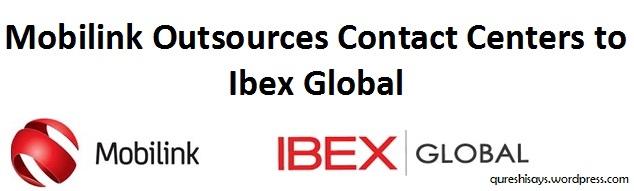 Mobilink Outsources Call Centers to Ibex Global