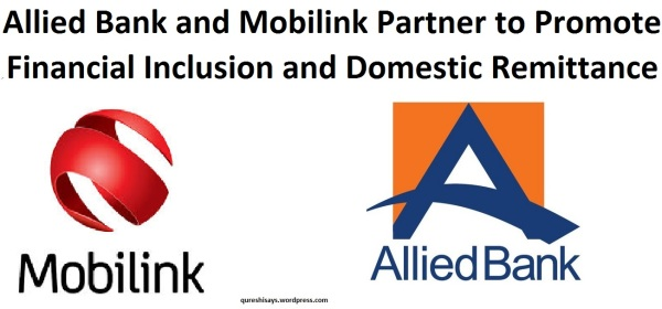 Allied Bank Mobilink Partners to promote domestic remittance