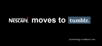 Nescafe becomes first brand in Pakistan to move to tumblr, Nescafe moves to tumble