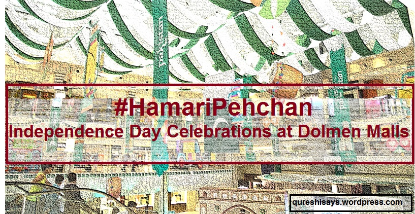 #HamariPehchan, Dolmen Mall Karachi, Pakistan Independence Day Celebrations