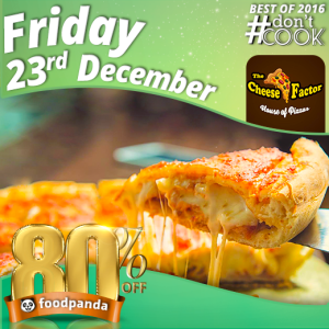 foodpanda, #Don'tCook, Best of 2016 23rd-25th Dec, Islamabad, Cheese Factor
