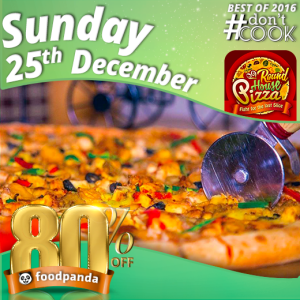 foodpanda, #Don'tCook, Best of 2016 23rd-25th Dec, Islamabad, Round House Pizza